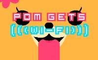 Pom Gets Wi-Fi Thumb