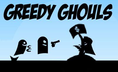 Greedy Ghouls