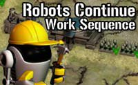 Robots Continue Work Sequence