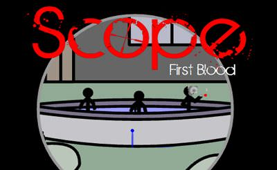 Scope: First Blood