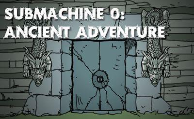 Submachine 0: The Ancient Adventure